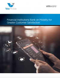 Financial Institutions Bank on Mobility for Greater Customer Satisfaction